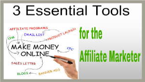 3 Essential Tools for the High Rolling Affiliate Marketer